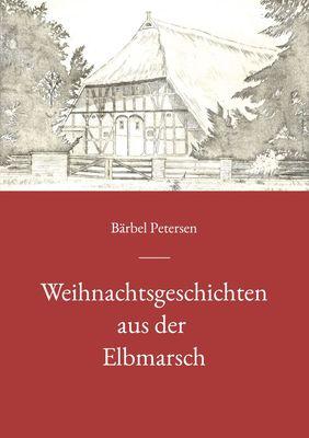 Weihnachtsgeschichten aus der Elbmarsch