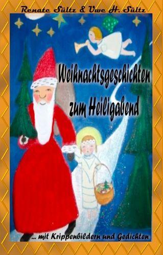 Kölsche Weihnachtsgedichte Kostenlos.Weihnachtsgeschichten Zum Heiligabend Mit Farbigen Krippenbildern Und Weihnachtsgedichten