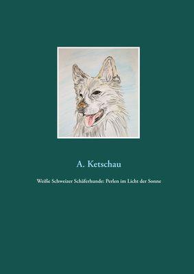 Weiße Schweizer Schäferhunde: Perlen im Licht der Sonne