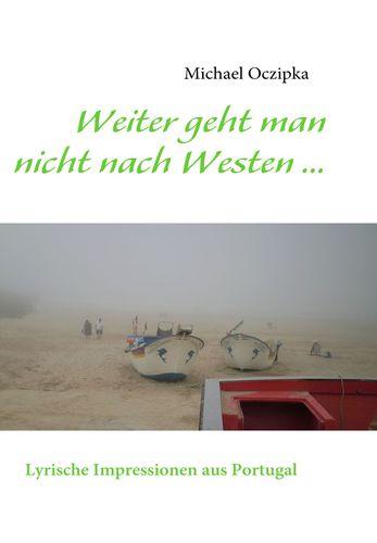 Weiter geht man nicht nach Westen ......