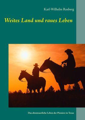 Weites Land und raues Leben