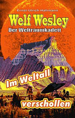 Welf Weslwey - Der Weltraumkadett