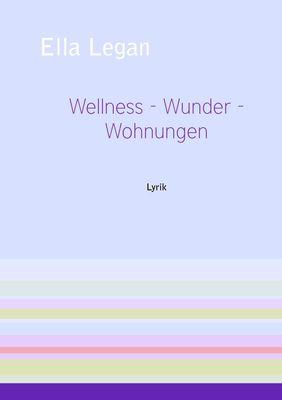 Wellness - Wunder - Wohnungen