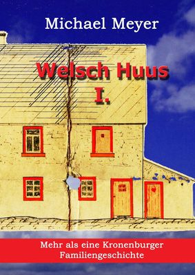 Welsch Huus - Teil I