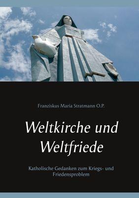 Weltkirche und Weltfriede