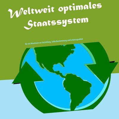 Weltweit optimales Staatssystem
