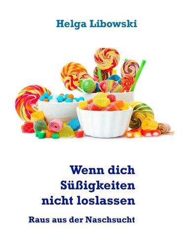 Wenn dich Süßigkeiten nicht loslassen