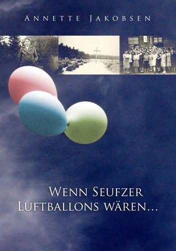 Wenn Seufzer Luftballons wären