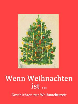 Wenn Weihnachten ist ....