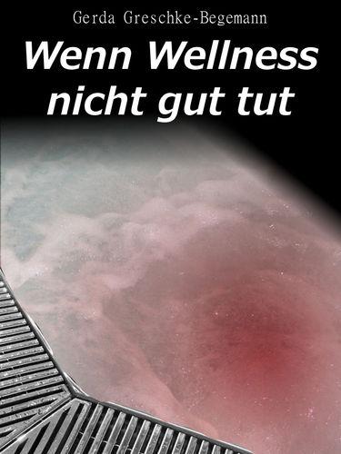 Wenn Wellness nicht gut tut