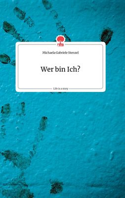 Wer bin Ich? Life is a Story - story.one