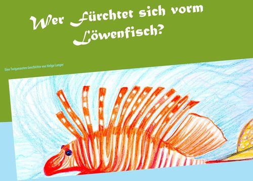 Wer fürchtet sich vorm Löwenfisch?