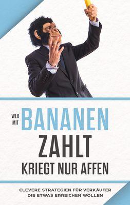 """""""Wer mit Bananen zahlt, kriegt nur Affen"""""""