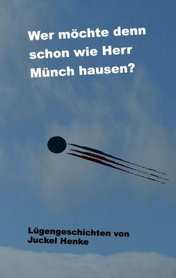 Wer möchte denn schon wie Herr Münch hausen?