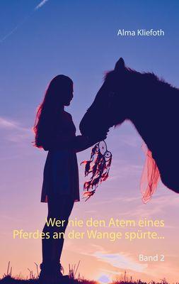 Wer nie den Atem eines Pferdes an der Wange spürte...