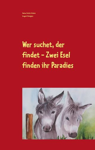 Wer suchet, der findet - Zwei Esel finden ihr Paradies