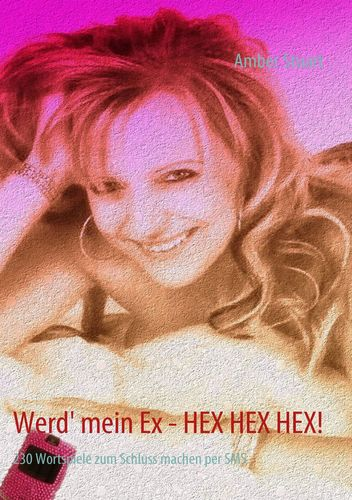 Werd' mein Ex - HEX HEX HEX!