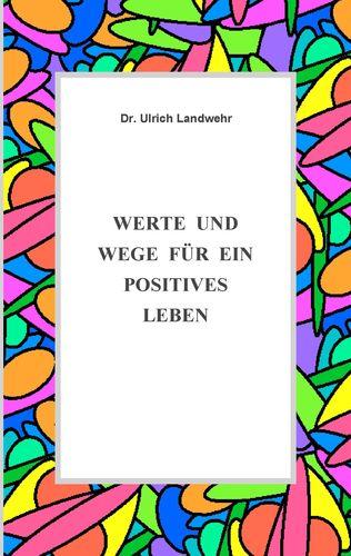 Werte und Wege für ein positives Leben