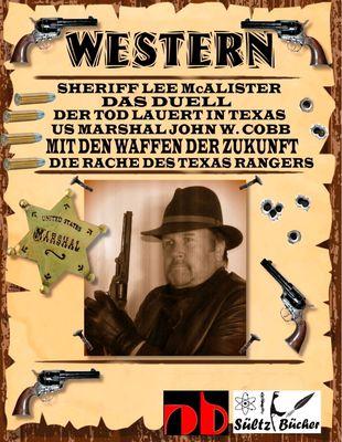 WESTERN - Sheriff Lee McAlister in DAS DUELL - US Marshal John W. Cobb in MIT DEN WAFFEN DER ZUKUNFT - Die Rache des Texas Rangers, sowie Der Tod lauert in Texas