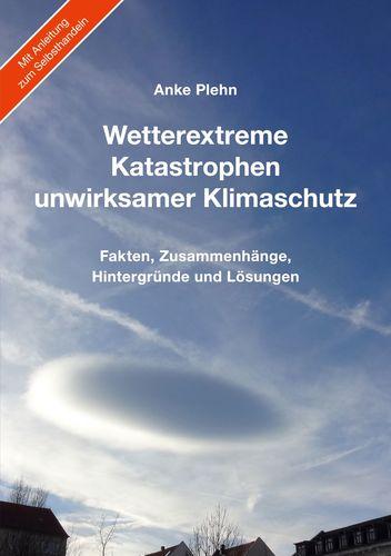 Wetterextreme, Katastrophen, unwirksamer Klimaschutz