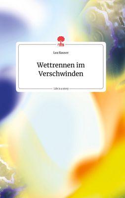 Wettrennen im Verschwinden. Life is a Story - story.one
