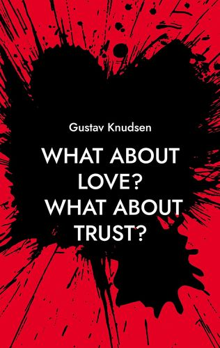 What about Love? What about Trust?