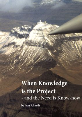 When Knowledge is the Project – and the Need is Know-how
