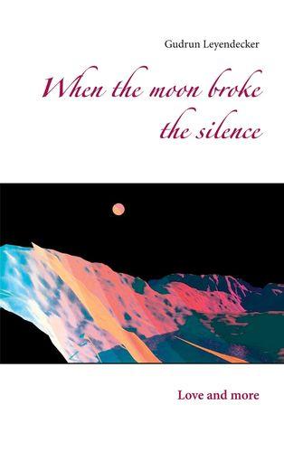 When the moon broke the silence