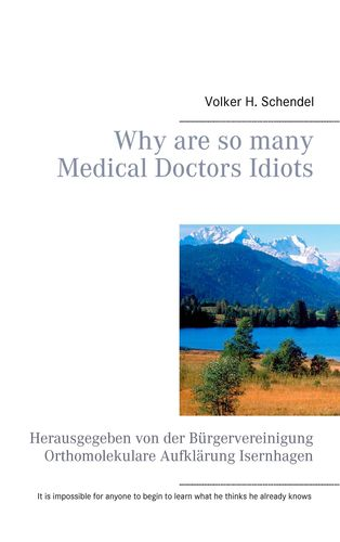 Why are so many Medical Doctors Idiots