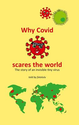 Why Covid  scares the world