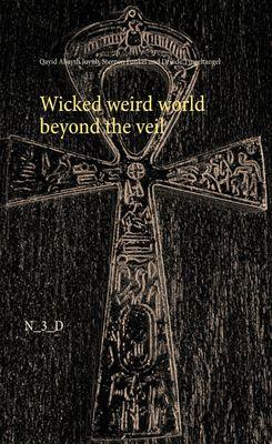 Wicked weird world beyond the veil
