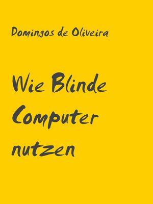 Wie Blinde Computer nutzen