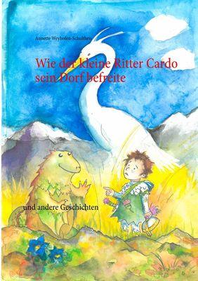 Wie der kleine Ritter Cardo sein Dorf befreite