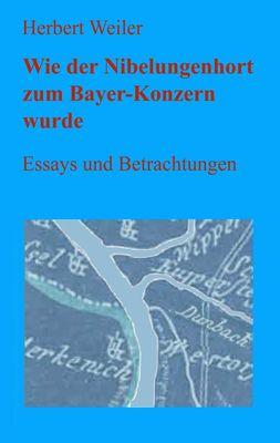 Wie der Nibelungenhort zum Bayer-Konzern wurde