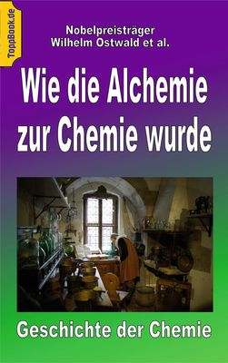 Wie die Alchemie zur Chemie wurde