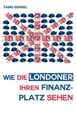 Wie die Londoner ihren Finanzplatz sehen