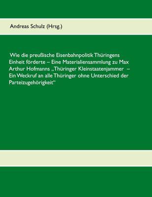 Wie die preußische Eisenbahnpolitik Thüringens Einheit förderte
