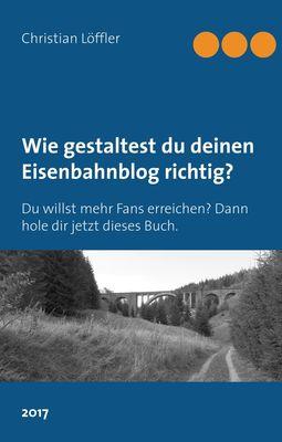 Wie gestaltest du deinen Eisenbahnblog richtig?