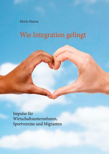 Wie Integration gelingt