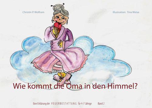 Wie kommt die Oma in den Himmel? Band 2