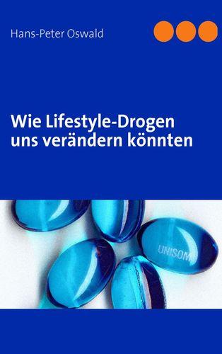 Wie Lifestyle-Drogen uns verändern könnten