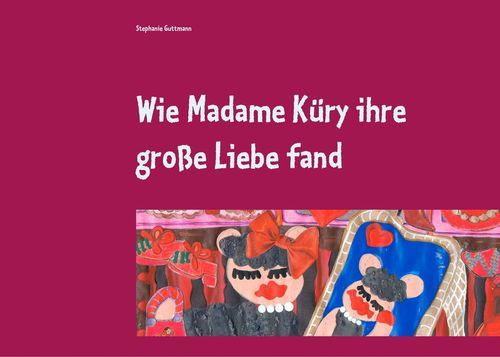 Wie Madame Küry ihre große Liebe fand