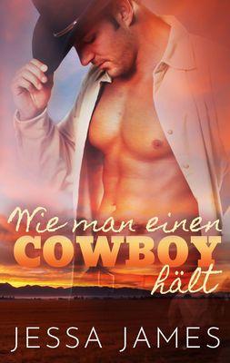 Wie man einen Cowboy hält