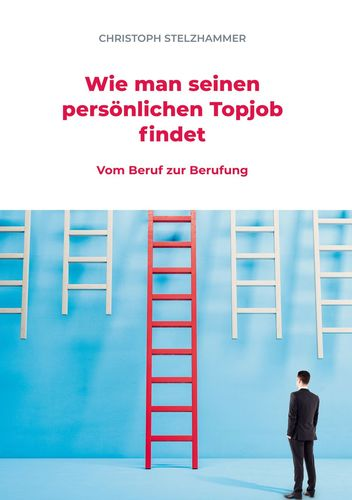 Wie man seinen persönlichen Topjob findet