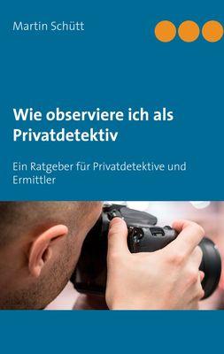 Wie observiere ich als Privatdetektiv