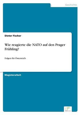 Wie reagierte die NATO auf den Prager Frühling?