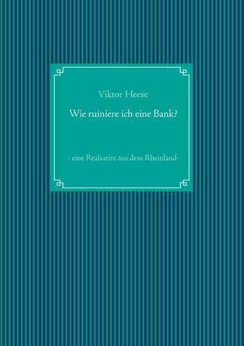 Wie ruiniere ich eine Bank?