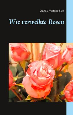 Wie verwelkte Rosen