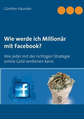 Wie werde ich Millionär mit Facebook?