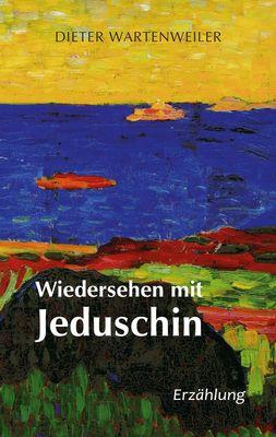Wiedersehen mit Jeduschin